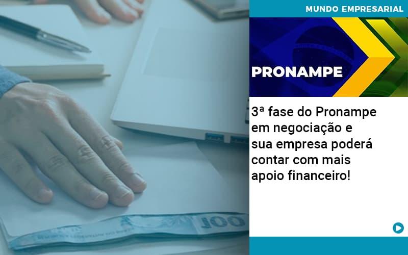 3-fase-do-pronampe-em-negociacao-e-sua-empresa-podera-contar-com-mais-apoio-financeiro - 3ª fase do Pronampe em negociação e sua empresa poderá contar com mais apoio financeiro!