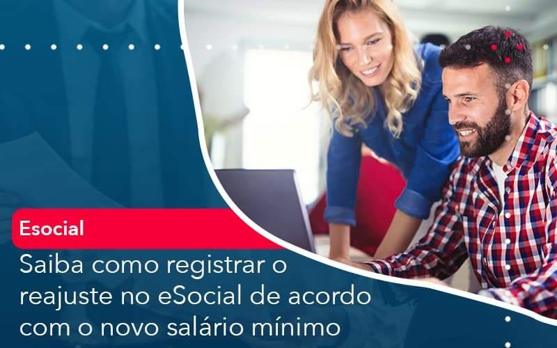 Saiba Como Registrar O Reajuste No E Social De Acordo Com O Novo Salario Minimo - Quero montar uma empresa - Saiba como registrar o reajuste no eSocial de acordo com o novo salário mínimo