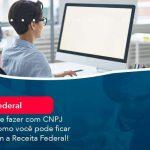 Saiba O Que Fazer Com Cnpj Inapto E Como Voce Pode Ficar Em Dia Com A Receita Federal (1) - Quero montar uma empresa - Saiba o que fazer com CNPJ inapto e como você pode ficar em dia com a Receita Federal!