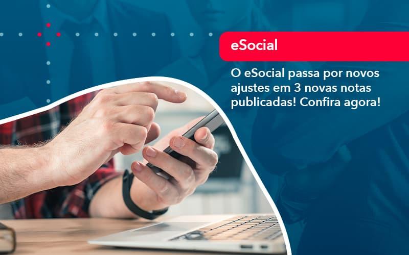 O E Social Passa Por Novos Ajustes Em 3 Novas Notas Publicadas Confira Agora (1) - Quero montar uma empresa - O eSocial passa por novos ajustes em 3 novas notas publicadas! Confira agora!