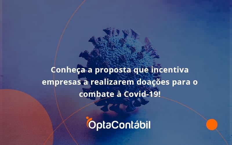 Conheça A Proposta Que Incentiva Empresas A Realizarem Doações Para O Combate à Covid 19! Opta - Contabilidade em Pinhais - PR | Opta Contábil - Conheça a proposta que incentiva empresas a realizarem doações para o combate à Covid-19!