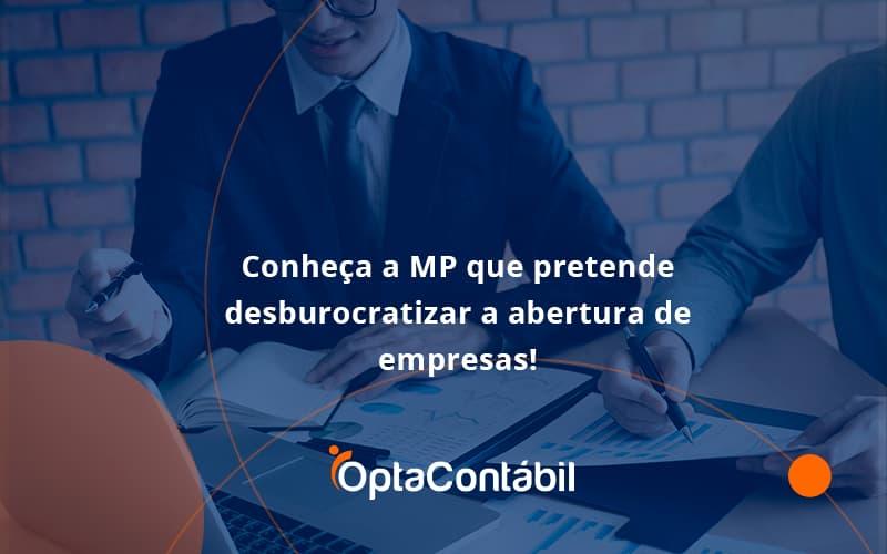 Conheca A Mp Que Pretende Desburocratizar A Abertura De Empresa Opta - Contabilidade em Pinhais - PR   Opta Contábil - Conheça a MP que pretende desburocratizar a abertura de empresas!