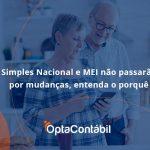 12 Opta Contabil - Contabilidade em Pinhais - PR | Opta Contábil - Simples Nacional e MEI não passarão por mudanças, entenda o porquê