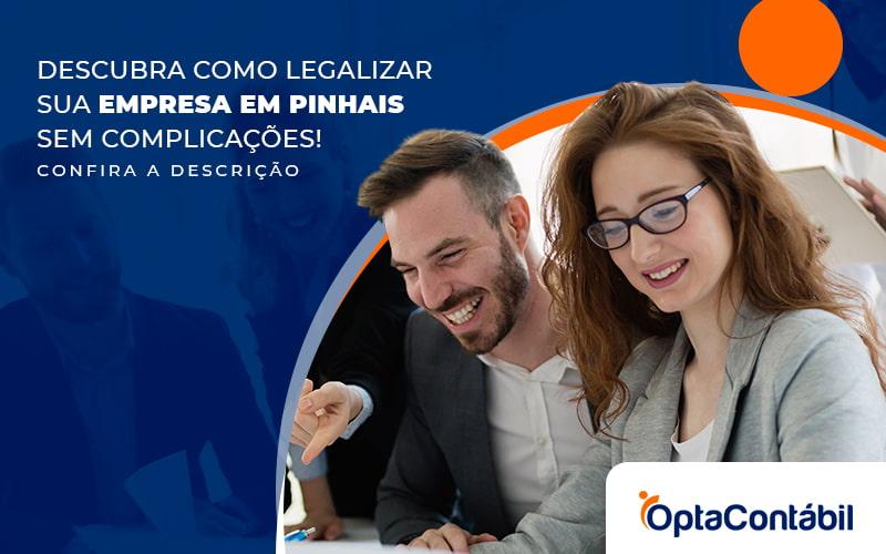 Descubra Como Legalizar Sua Empresa Em Pinhais Sem Complicacoes Post - Contabilidade em Pinhais - PR | Opta Contábil - Como legalizar empresa em Pinhais – PR?