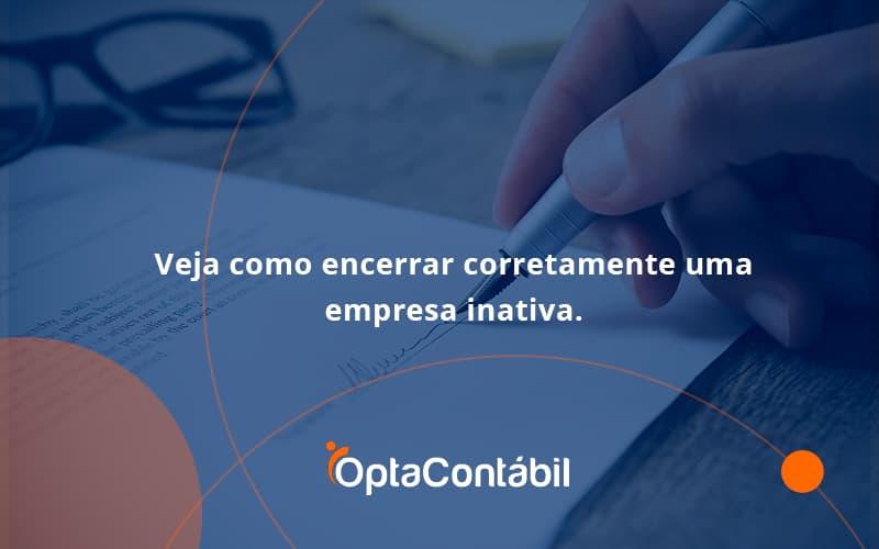 12 Opta Contabil - Contabilidade em Pinhais - PR   Opta Contábil - Veja como encerrar corretamente uma empresa inativa.