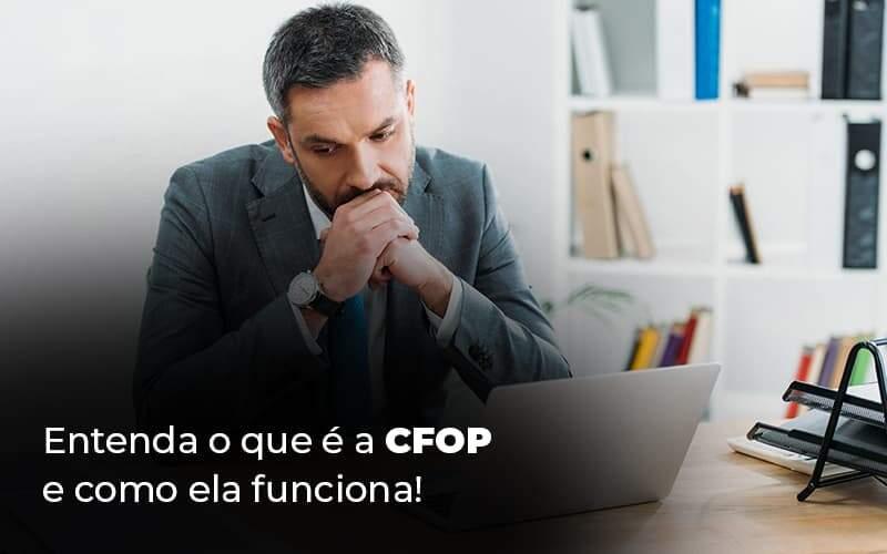 Entenda O Que E A Cfop E Como Ela Funciona Blog (1) - Quero montar uma empresa - CFOP: entenda do que se trata