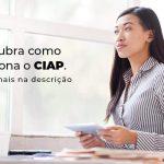 Descubra Como Funciona O Ciap Blog (1) - Quero montar uma empresa - CIAP: como funciona?